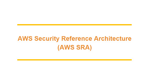 AWS Security Reference Architecture (AWS SRA)