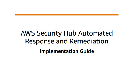 AWS Security Hub Automated Response and Remediation: Implementation Guide