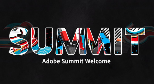Adobe Summit Has Gone Virtual. Here's What You Should Know.