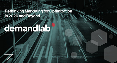 Rethinking Marketing for Optimization in 2020 and Beyond