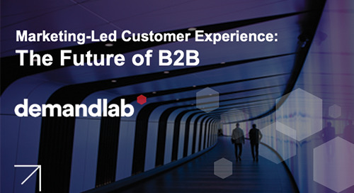 Marketing-Led Customer Experience: The Future of B2B