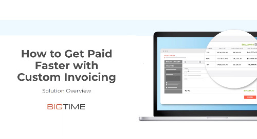 How to Get Paid Faster with BigTime's Custom Invoicing