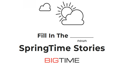 BigTime Fill In The Blank: Springtime Stories