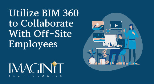 Utilize BIM 360 to Collaborate with your Off-site Employees