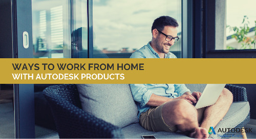 Ways to Work from Home with Autodesk Products