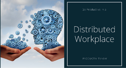 Be Productive in a Distributed Workplace