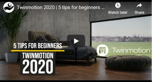5 Tips for Beginners to Improve Renders in Twinmotion 2020