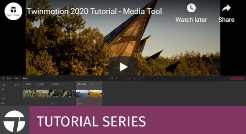 Twinmotion 2020 Tutorial - Media Tools