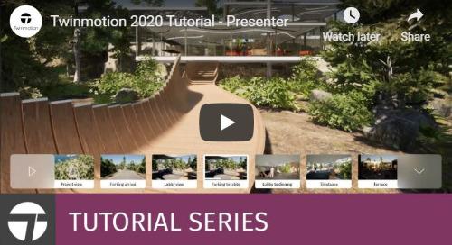 Twinmotion 2020 Tutorial - Presenter