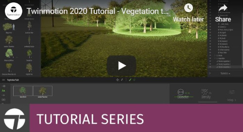 Twinmotion 2020 Tutorial - Vegetation Tools