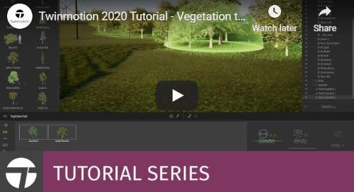 Twinmotion 2020 Tutorial - Vegetation Tools