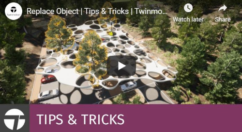 Twinmotion 2020 Tips & Tricks - Replace Object