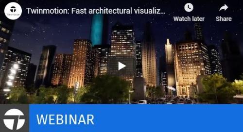 Twinmotion Webinar: Fast Architectural Visualization