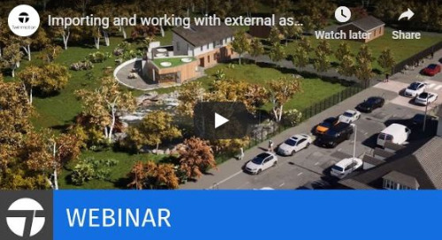 Twinmotion Webinar: Importing and Working with External Assets