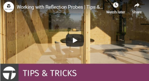 Twinmotion 2020 Tips & Tricks - Working with Reflection Probes