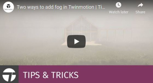 Twinmotion 2020 Tips & Tricks - Two Ways to Add Fog
