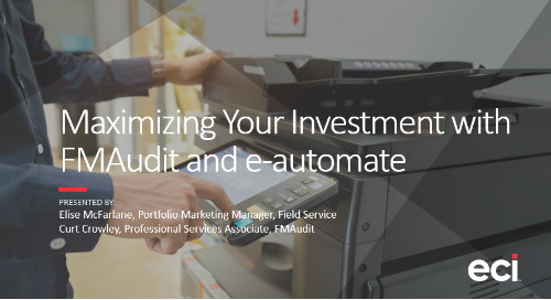 Maximizing Your Investment Using FMAudit and e-automate