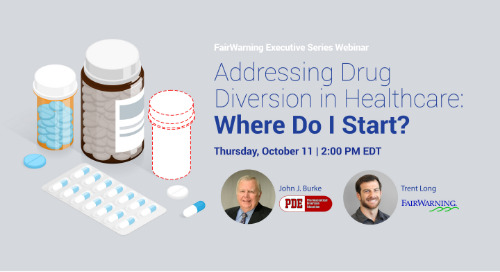 Addressing Drug Diversion in Healthcare: Where Do I Start?