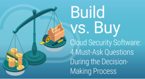 Build vs. Buy Cloud Security Software: 4 Must-Ask Questions During the Decision-Making Process