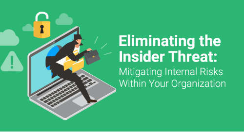 Eliminating the Insider Threat: Mitigating Internal Risks Within Your Organization