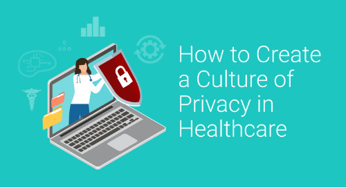 How to Create a Culture of Privacy in Healthcare
