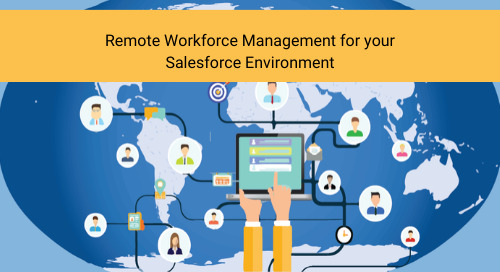 Remote Workforce Management for your Salesforce Environment