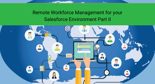 Remote Workforce Management for your Salesforce Environment Part II