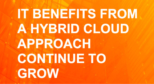 IT Benefits From a Hybrid Cloud Approach Continue to Grow