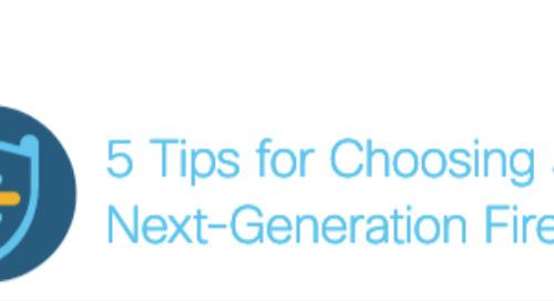 5 Tips for Choosing a Next-Gen Firewall