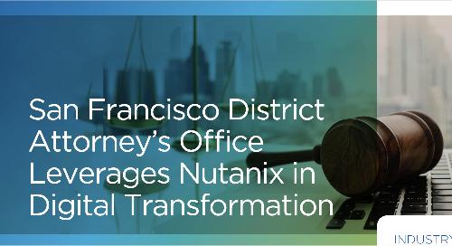 San Francisco DA's Office Leverages Nutanix