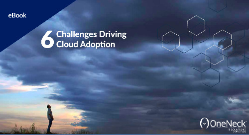 6 Challenges Driving Cloud Adoption