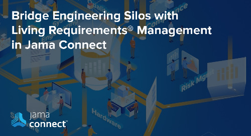 Bridge Engineering Silos with Living Requirements Management in Jama Connect