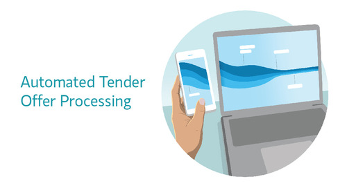 Automated Tender Offer Processing: A Shareworks Feature You (and Your Shareholders) Will Love