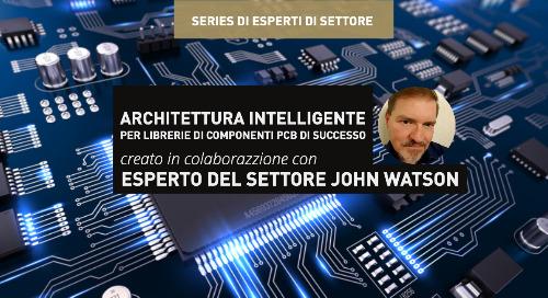 Architettura intelligente per librerie di componenti PCB di successo