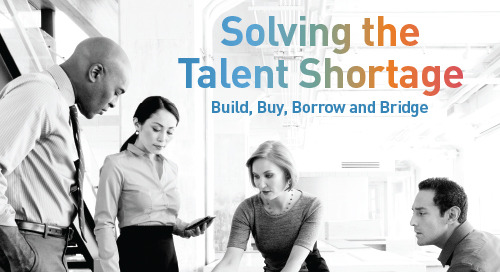 Solving the Talent Shortage: Build, Buy, Borrow and Bridge