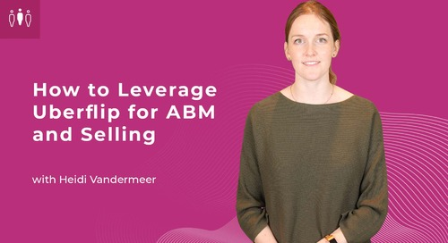How to Leverage Uberflip for ABM and Selling