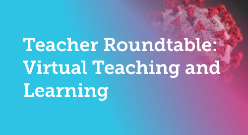 Teacher Roundtable: Virtual Teaching and Learning
