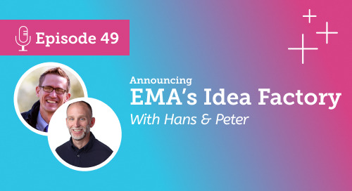Announcing EMA's Idea Factory: A free online unconference [Ep.49] [March 25]