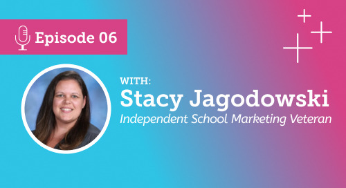 The Marketing and Enrollment Partnership: An interview with Stacy Jagodowski [Podcast Ep.6]