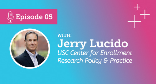 "Getting a ""Degree"" in Enrollment Management: An interview with Jerry Lucido [Podcast Ep.5]"