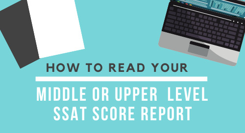 Reading Your Middle or Upper Level SSAT Score Report [2019-2020]