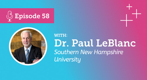 Paul LeBlanc from Southern New Hampshire University [Ep.58] [May 8]