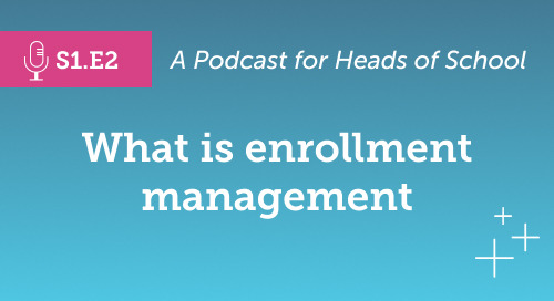 Head of School Podcast: What Is Enrollment Management [S1.E2]