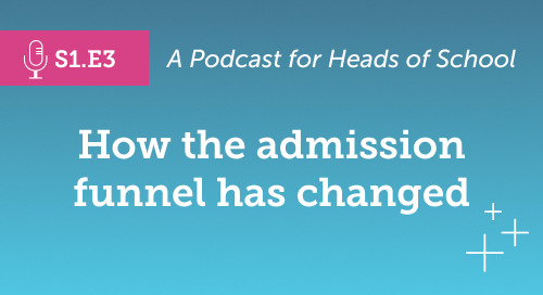 Head of School Podcast: How the Admission Funnel Has Changed [S1.E3]