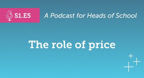 Head of School Podcast: The Role of Price [S1.E5]
