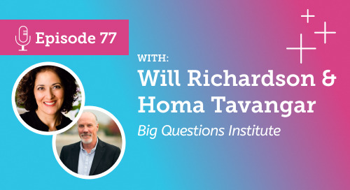 Live from AC20: a conversation with Homa Tavangar and Will Richardson [Ep.77]