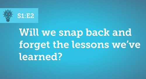 Will we snap back and forget the lessons we've learned? [S1.E2]