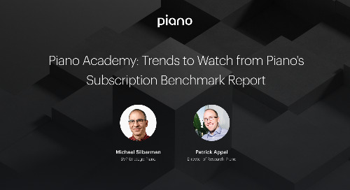 Piano Academy: Trends to Watch from Piano's Subscription Benchmark Report