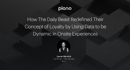 How The Daily Beast Redefined Their Concept of Loyalty by Using Data to be Dynamic in Onsite Experiences
