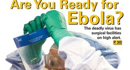 Are You Ready for Ebola? - November 2014 - Subscribe to Outpatient Surgery Magazine